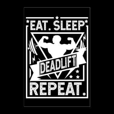Eat Sleep Deadlift Repeat Poster - Poster 24 x 35 (60x90 cm)