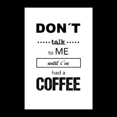 Funny saying coffee - Poster 24 x 35 (60x90 cm)