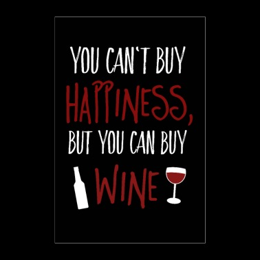 Can not buy happiness, but wine - Poster 24 x 35 (60x90 cm)