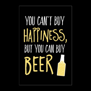 Can not buy happiness, but beer - Poster 24 x 35 (60x90 cm)