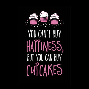 Can not buy happiness, but cupcakes - Poster 24 x 35 (60x90 cm)