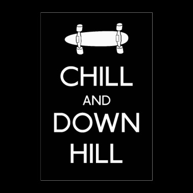 Chill and downhill Longboard - Poster 60x90 cm