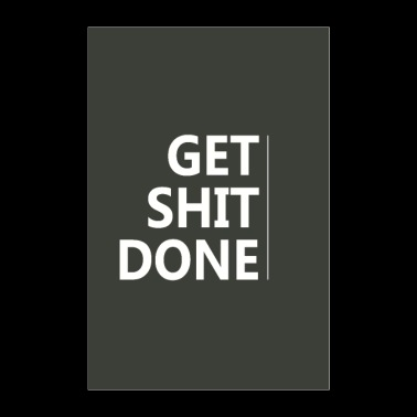 Få Shit Done - Motivation Inspiration - Poster 60x90 cm