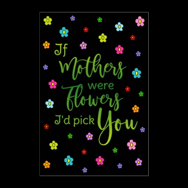 Poster Mother saying Flowers Colorful HG Black - Poster 24 x 35 (60x90 cm)