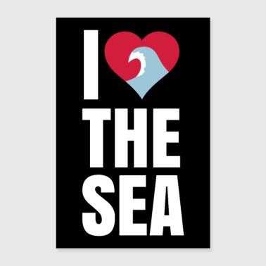 I love the sea - Poster 60x90 cm