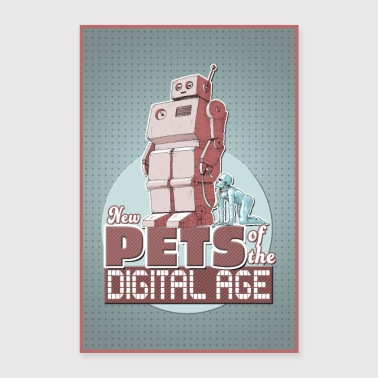 New Pets of the digital Age - Poster 60x90 cm