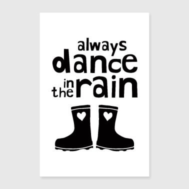 Always Dance In The Rain - Poster 60x90 cm