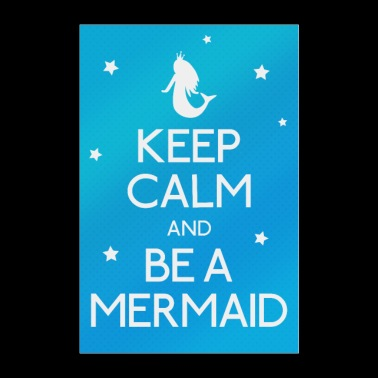 Keep Calm and be a Mermaid - Poster 24 x 35 (60x90 cm)