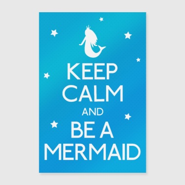 Keep Calm and be a Mermaid - Poster 60x90 cm