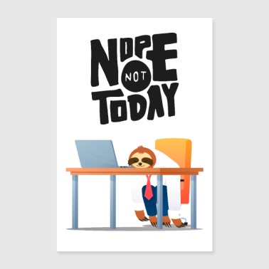 Nope Not Today - Lazy Sloth - Poster 60x90 cm