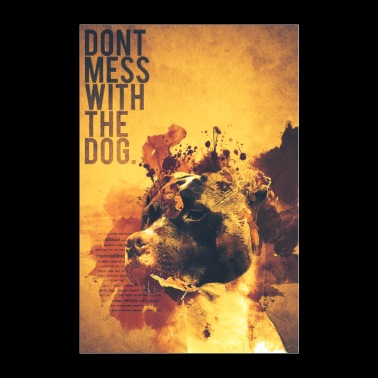 Dont Mess With The Dog - American Staffordshire - Poster 24 x 35 (60x90 cm)