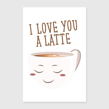 I Love You A Latte - Poster 60x90 cm
