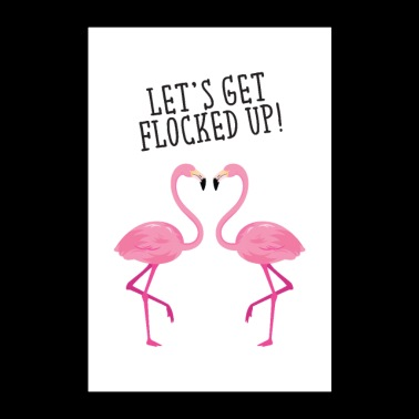 Let's Get Flocked Up! - Poster 24 x 35 (60x90 cm)