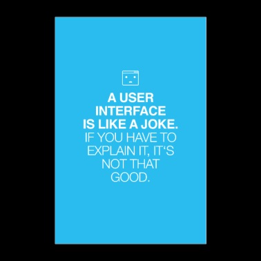 A user interface is like a joke, if you have ... - Poster 24 x 35 (60x90 cm)