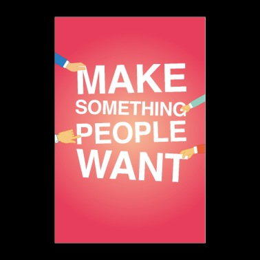 Make something people want poster motivation - Poster 24 x 35 (60x90 cm)