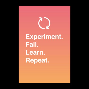 Experiment. Fail. Learn. Repeat. - Poster 60x90 cm