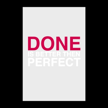 Done is better then perfect - Motivation Startup - Poster 60x90 cm
