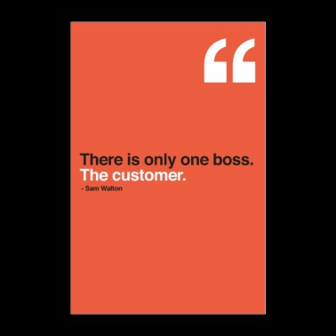 There is only one boss. The customer. - Poster 24 x 35 (60x90 cm)