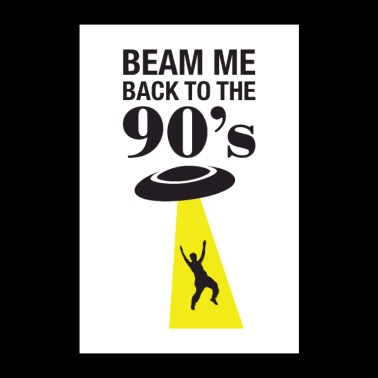Beam Me Back To The 90's - Poster 24 x 35 (60x90 cm)