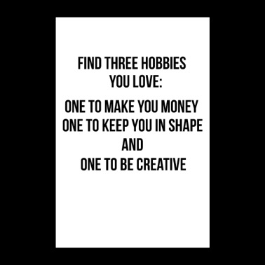 Three Hobbies - Poster Quote Muursticker Muurtattoo - Poster 60x90 cm