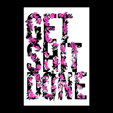 Get Shit Done - Poster Quote Muursticker Muurtattoo - Poster 60x90 cm