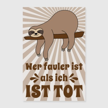 Poster Sloth Sloth Saying lazier than me dead - Poster 24 x 35 (60x90 cm)