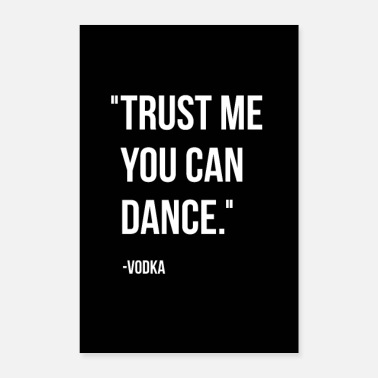 Musiker Trust me you can dance - Poster
