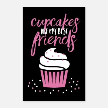 Tooth Cupcakes are my best friends - Poster 16 x 24 (40x60 cm)