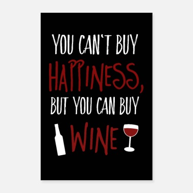 Wine Can not buy happiness, but wine - Poster 16 x 24 (40x60 cm)