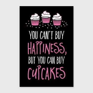 Can not buy happiness, but cupcakes - Poster 16 x 24 (40x60 cm)