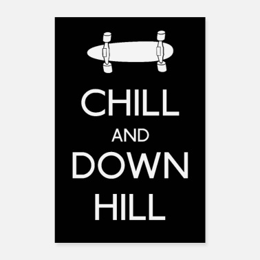 Skateboard Chill and downhill longboard - Poster