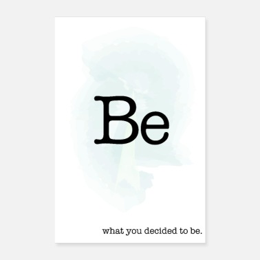 Primal Be what you decided to be - Poster 16 x 24 (40x60 cm)