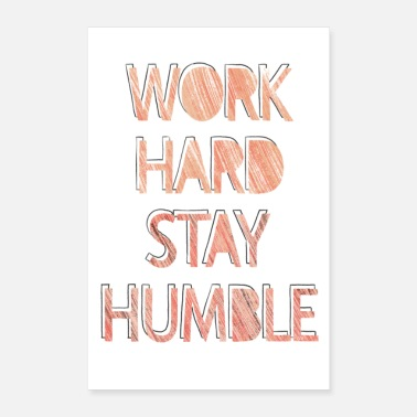 Occupation work hard stay humble - Poster 16 x 24 (40x60 cm)