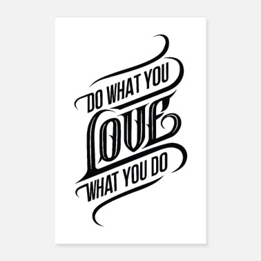 Do What You Do What You Love What You Do - Poster