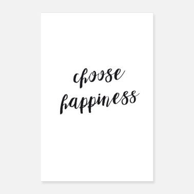 Happiness Choose happiness! - Poster 40x60 cm