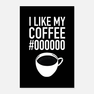 Koodi I Like My Coffee # 000000 - Juliste 40x60 cm