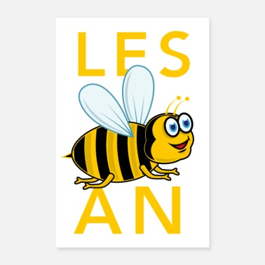 Homosexuals Lesbian bee and funny saying LGBT - Poster