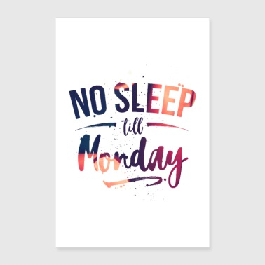 Monday No sleep till Monday - Poster 16 x 24 (40x60 cm)