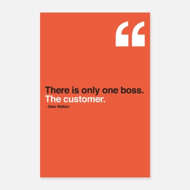 Boss There is only one boss. The customer. - Poster 16 x 24 (40x60 cm)