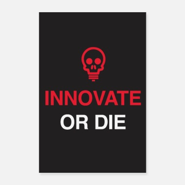 Sterben Innovate or die - Motivations Startup Büro Spruch - Poster 40x60 cm