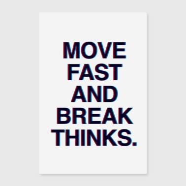 Fast Move fast and break things Motivation zuckerberg - Poster 16 x 24 (40x60 cm)