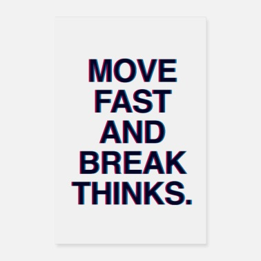 Fast Move fast and break things Motivation zuckerberg - Poster