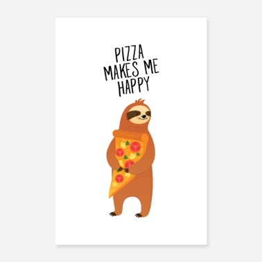 Pizza Pizza Makes Me Happy - Lenistwo - Plakat o wymiarach