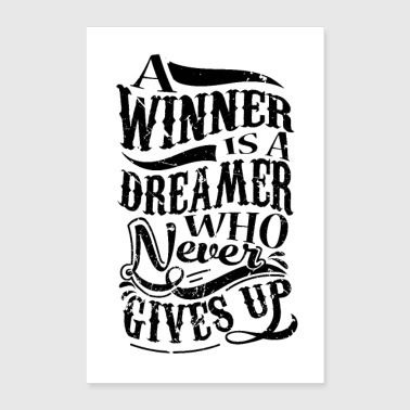 A Winner Is A Dreamer Who Never Gives Up - Poster 40x60 cm