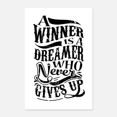 Karriere A Winner Is A Dreamer Who Never Gives Up - Poster 40x60 cm