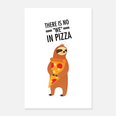 Hunger There Is No We In Pizza - Sloth - Poster 16 x 24 (40x60 cm)