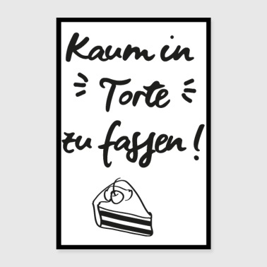 Barely in cake (saying) poster - Poster 16 x 24 (40x60 cm)