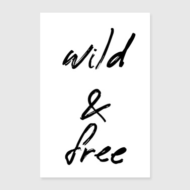 wild and free - Poster 16 x 24 (40x60 cm)