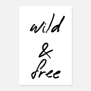 Wild wild and free - Poster 40x60 cm