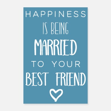 Happiness Happiness is being married to your best friend! - Poster